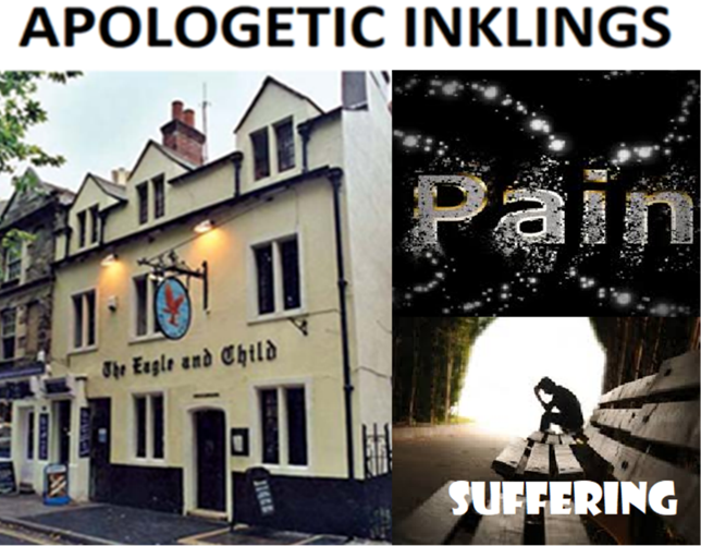 Apologetic Inklings: Why Pain / Suffering